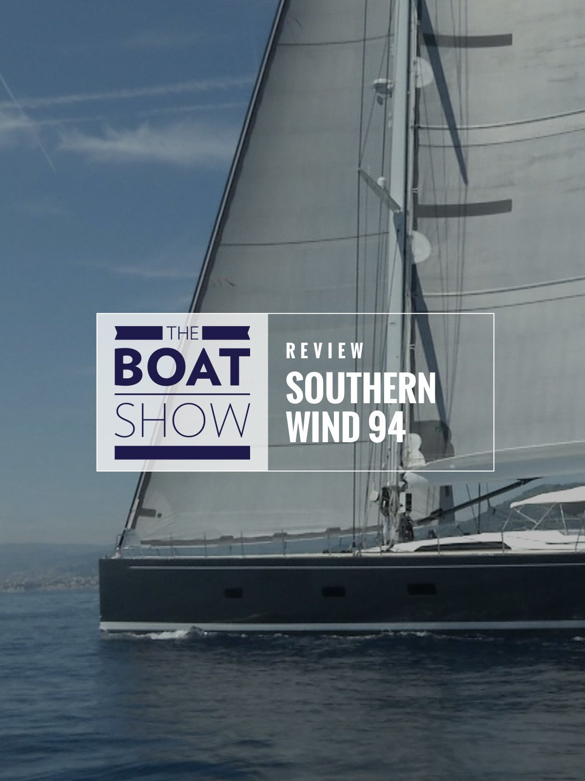 Review: Southern Wind 94 Windfall - The Boat Show on Amazon Prime Video UK