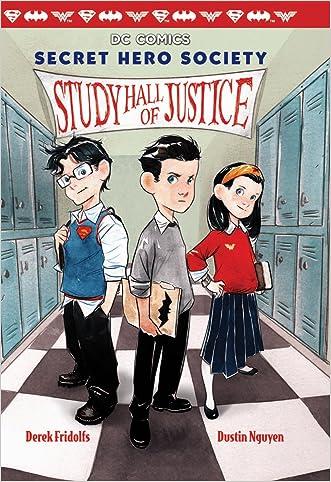 Study Hall of Justice (DC Comics: Secret Hero Society #1) (Scholastic) written by Derek Fridolfs