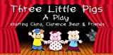 Three Little Pigs A Play FTV
