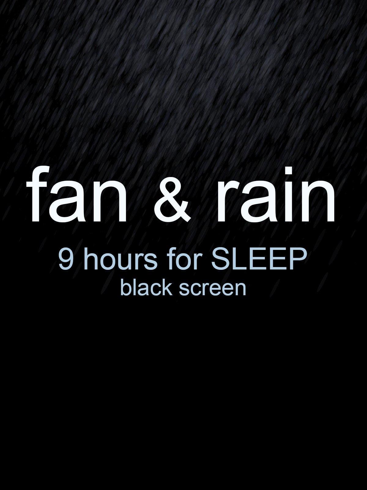 Fan and Rain 9 hour sleep