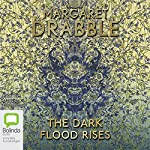 The Dark Flood Rises | Margaret Drabble