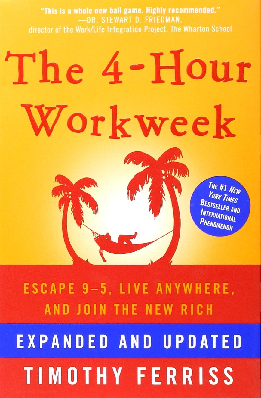 4-Hour Workweek: Escape 9-5, Live Anywhere