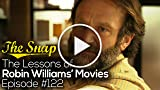 The Lessons of Robin Williams' Movies | The Snap -...
