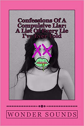 Confessions Of A Compulsive Liar: A List Of Every Lie I've Ever Told