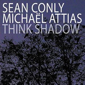 Think Shadow
