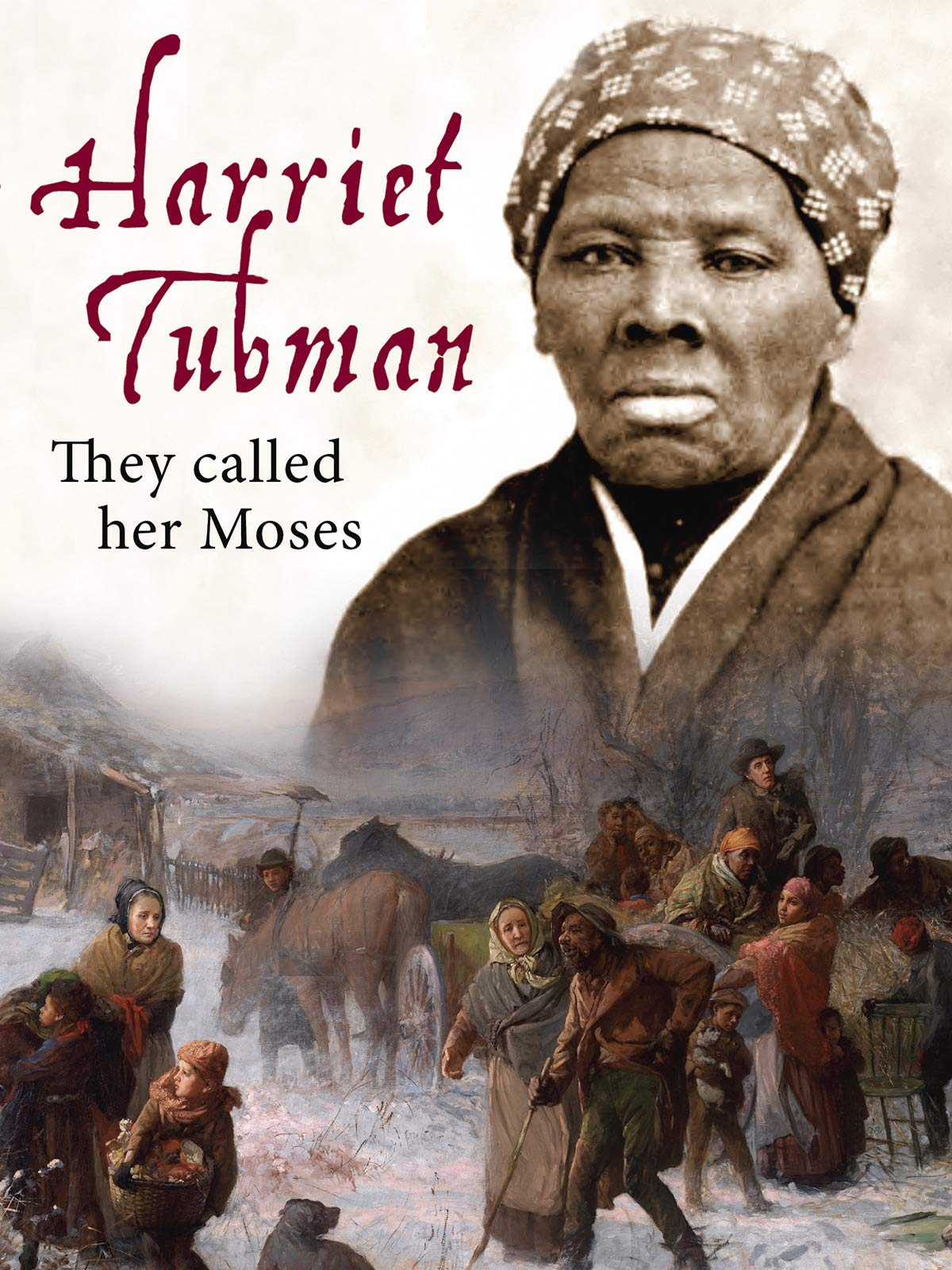 Harriet Tubman - They Called Her Moses