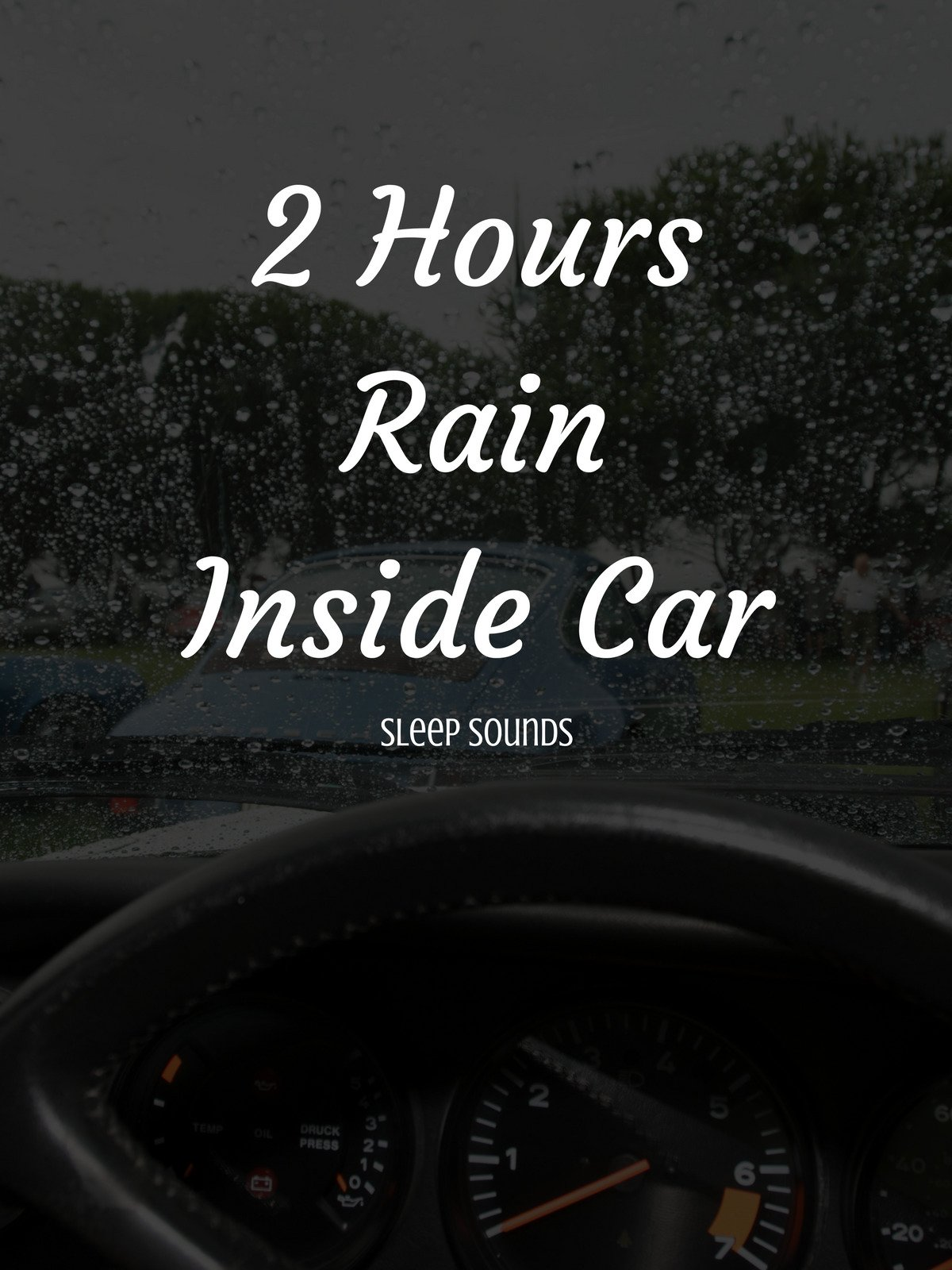 2 Hours Rain Inside Car