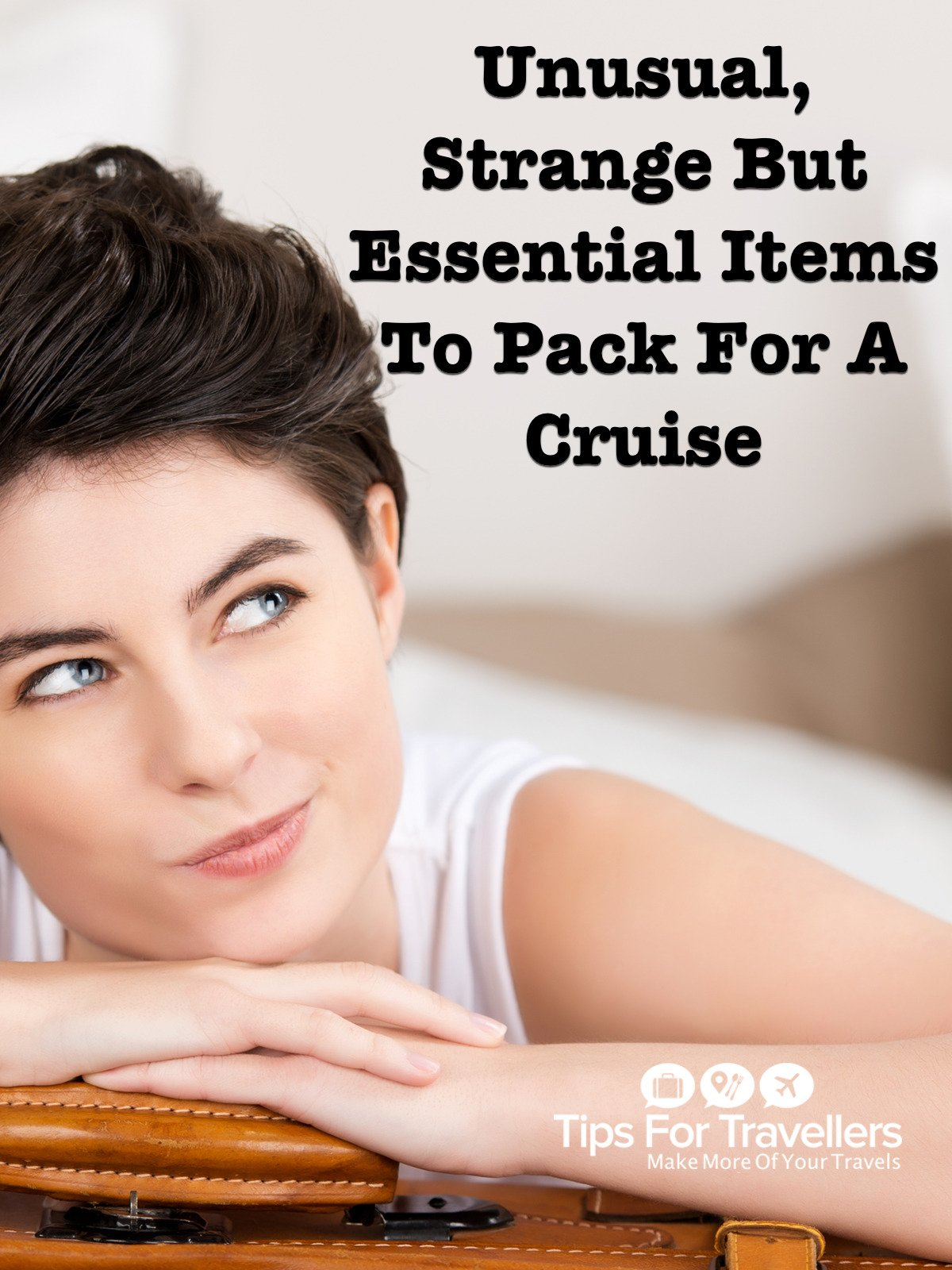 Clip: Unusual, Strange But Essential Items To Pack For A Cruise