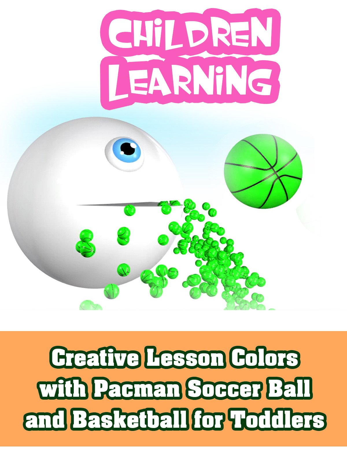 Creative Lesson Colors with Pacman Soccer Ball and Basketball for Toddlers