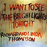 I Want To See The Bright Lights Tonight [VINYL] Richard Thompson