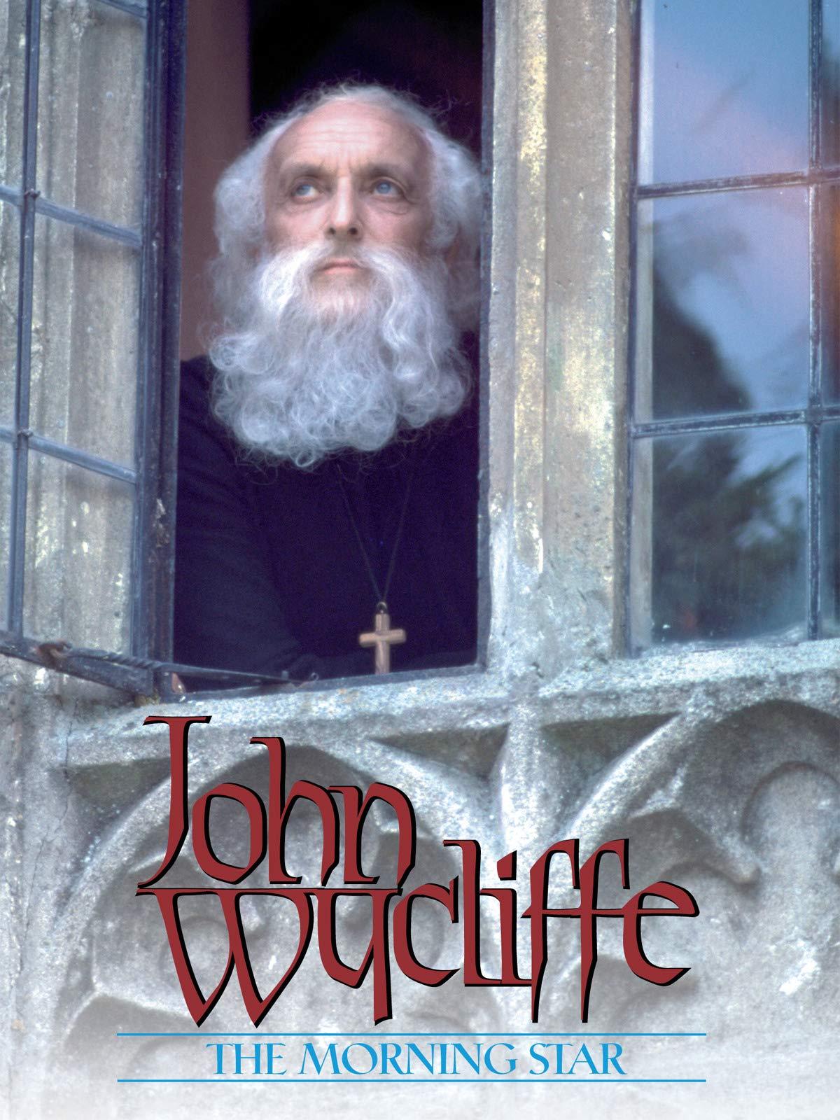 John Wycliffe - The Morning Star