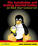 The Installation and Getting Started Guides for Red Hat Linux 6.0 (Linux Resource Series)