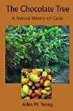 The Chocolate Tree: A Natural History of Cacao (Smithsonian Nature Books)