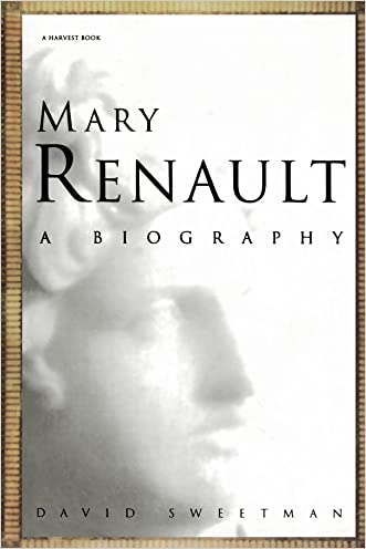 Mary Renault: A Biography (Harvest Book)