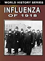 Influenza of 1918 (World History Series)