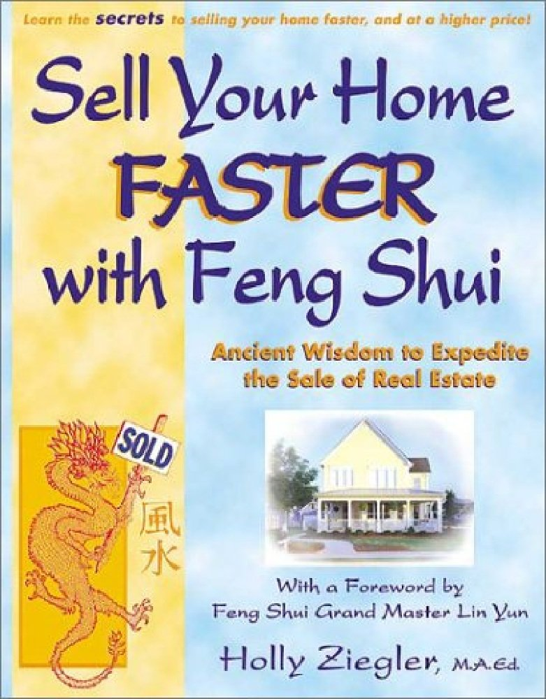 Amazon.com: Sell Your Home Faster with Feng Shui: Ancient Wisdom ...