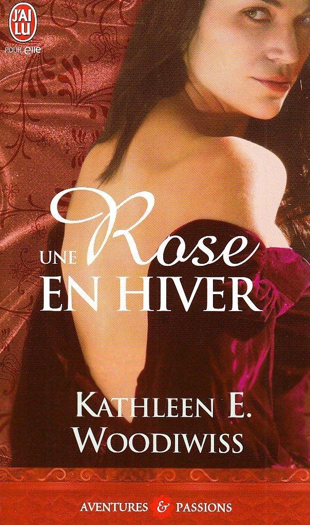 Kathleen E. Woodiwiss - Un rose en hiver