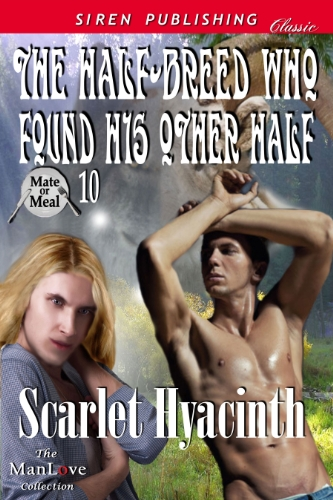 The Half-Breed Who Found His Other Half [Mate or Meal 10] (Siren Publishing Classic ManLove)