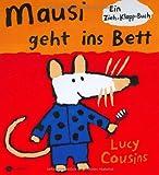 Mausi geht ins Bett: Ein Zieh-Klapp-Buch