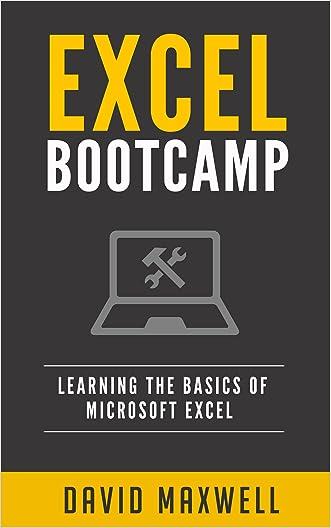 Excel: Bootcamp Learn the Basics of Microsoft Excel in 2 Weeks! (FREE Bonus, Excel 2016,Microsoft Excel) (FREE Books, Windows 10 Books, Windows)