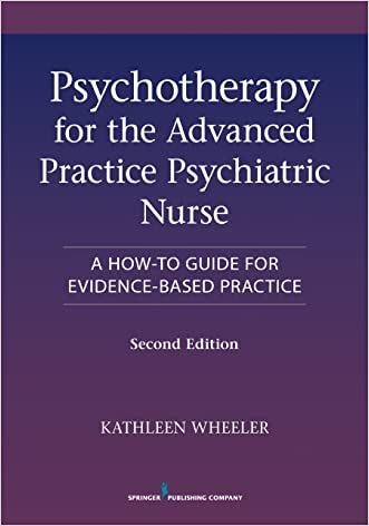 Psychotherapy for the Advanced Practice Psychiatric Nurse, Second Edition: A How-To Guide for Evidence-Based Practice written by Kathleen%2C PhD%2C APRN-BC%2C FAAN Wheeler