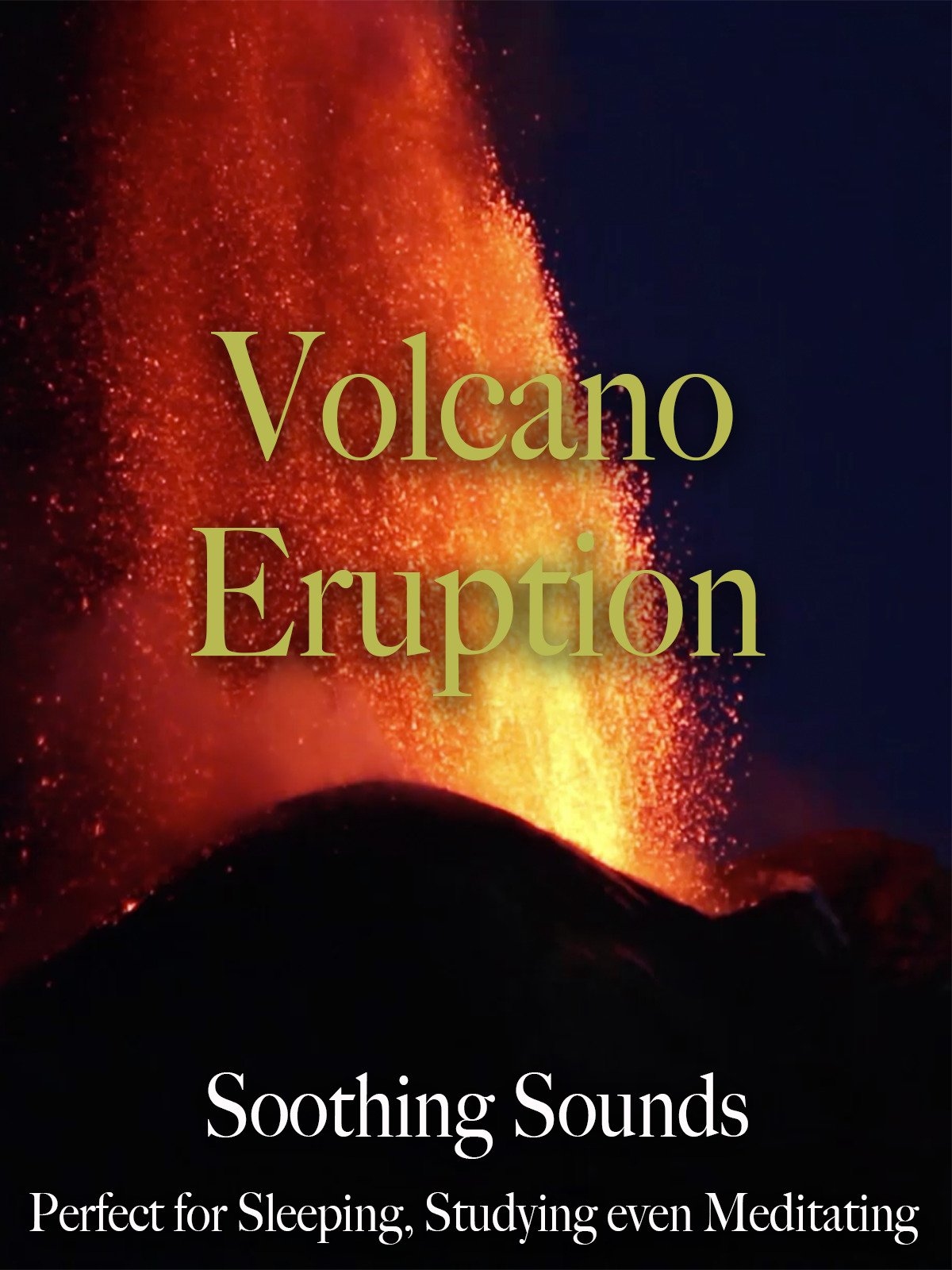 Volcano Eruption Soothing Sounds Perfect for Sleeping, Relaxing, even Meditating
