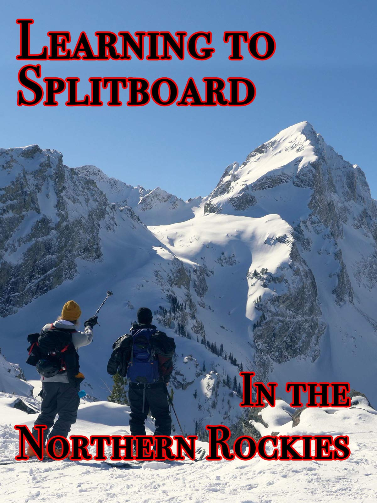 Learning to Splitboard in the Northern Rockies on Amazon Prime Instant Video UK