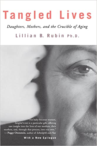 Tangled Lives: Daughters, Mothers and the Crucible of Aging