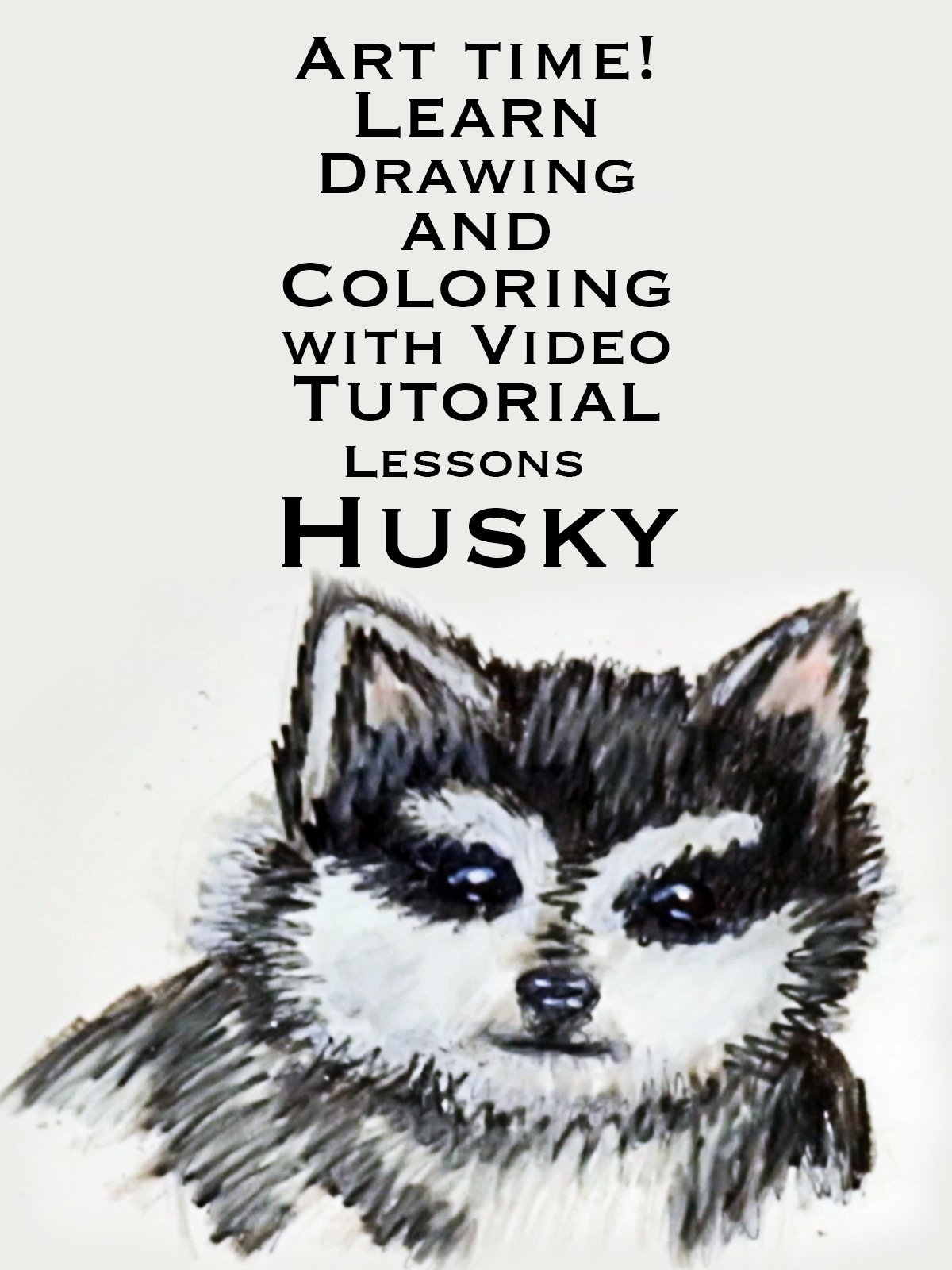 Art Time! Learn Drawing and Coloring with Video Tutorial Lessons Husky