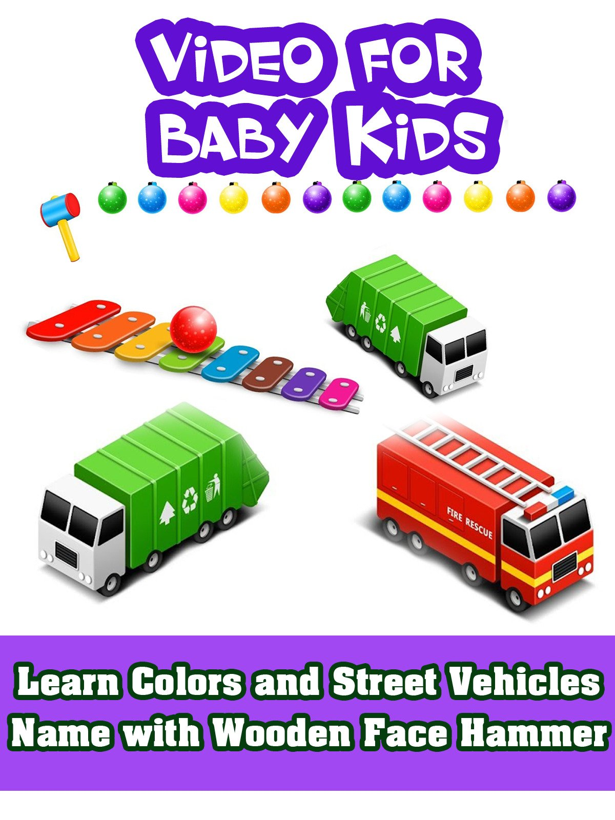 Learn Colors and Street Vehicles Name with Wooden Face Hammer