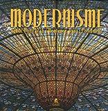 echange, troc Isabel Artigas - Le Modernisme : Gaudi, Domènech i Montaner, Puig i Cadafalch...
