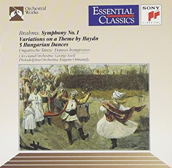 Symphony No. 1 in C minor, op. 68 ; Variations on a Theme by Joseph Haydn ; Five Hungarian Dances (arr. Antonin Dvŏrák)