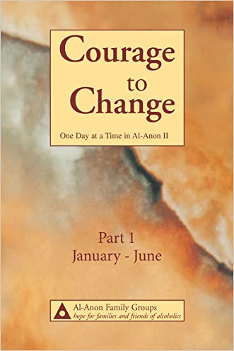 Courage to Change-One Day at a Time in Al?Anon II: Part 1