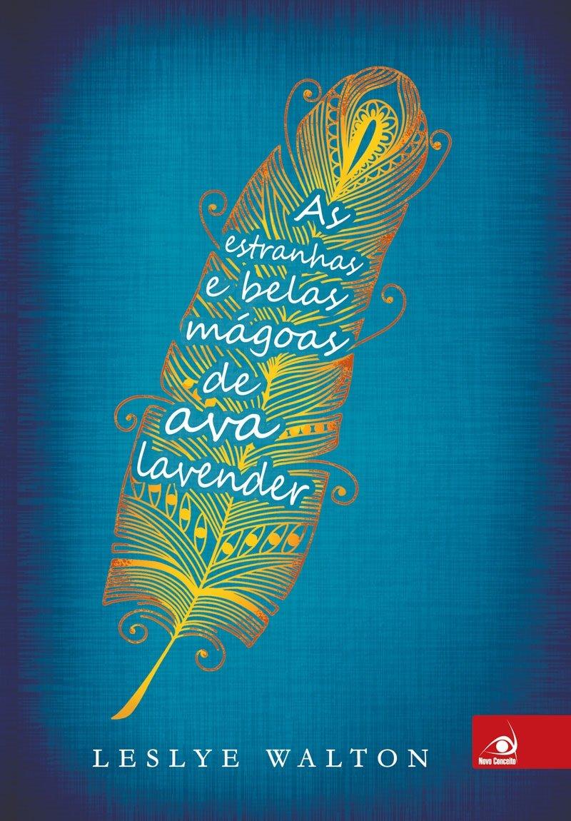 Resenha - As estranhas e belas mágoas de Ava Lavender