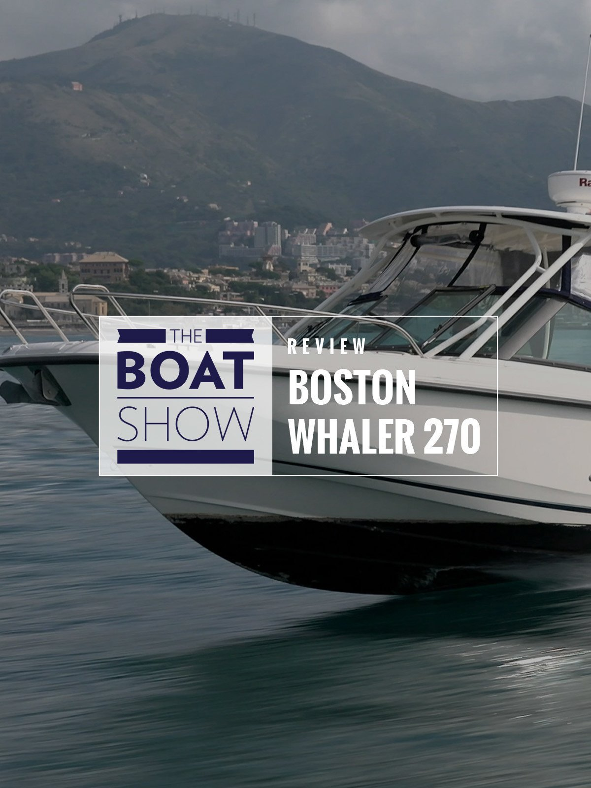 Review: Boston Whaler 270 Vantage - The Boat Show on Amazon Prime Video UK