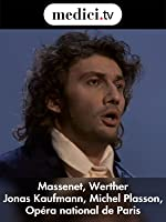 Massenet, Werther - Jonas Kaufmann, Michel Plasson - Op�ra national de Paris 2010 (English Subtitled)