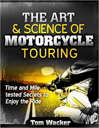The Art and Science of Motorcycle Touring