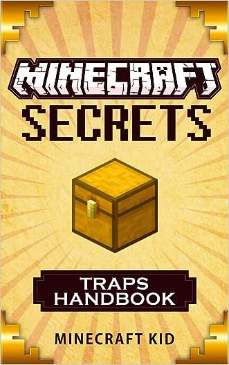 MINECRAFT: Traps Handbook Edition: Minecraft Secrets (Unofficial Minecraft Traps Guide) (Ultimate Minecraft Secrets Handbooks)