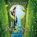 Just Dreaming Audiobook by Kerstin Gier Narrated by Marisa Calin