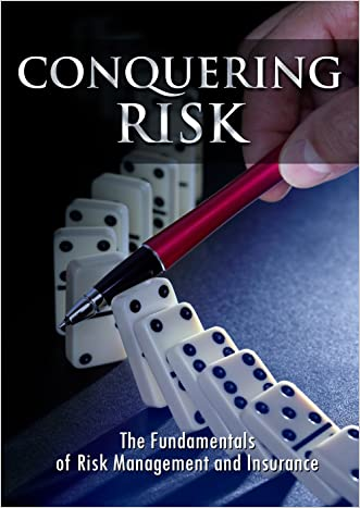 Conquering Risk: The Fundamentals of Risk Management and Insurance
