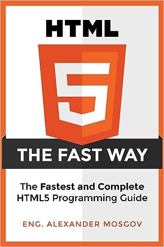 HTML5: The Fast Way - HTML5 Programming Crash Course, Learn HTML5 Today! (HTML, Learn HTML, Web Design, HTML and CSS, Programming Languages)