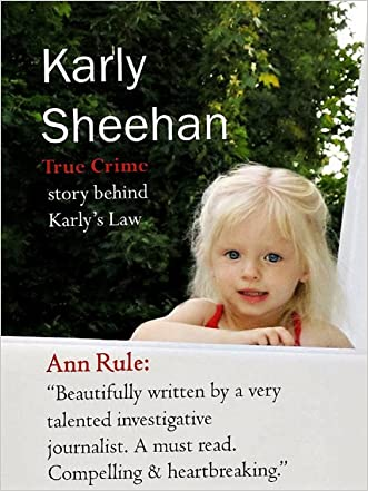 Karly Sheehan: True Crime behind Karly's Law written by Karen Spears Zacharias