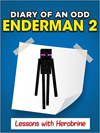 Minecraft: Diary of an Odd Enderman 2. Lessons With Herobrine (Unofficial Minecraft Book) written by Minecrafters