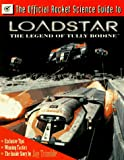 The Official Rocket Science Guide to Loadstar, the Legend of Tully Bodine