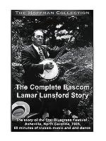The Complete Bascom Lamar Lunsford Bluegrass Story