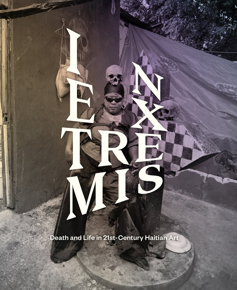In Extremis: Death and Life in 21st-Century Haitian Art Donald J. Cosentino