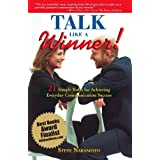 Talk Like a Winner: 21 Simple Rules for Achieving Everyday Communication Success (Paperback) By Steve Nakamoto          Buy new: $13.46 44 used and new from $1.89     Customer Rating: