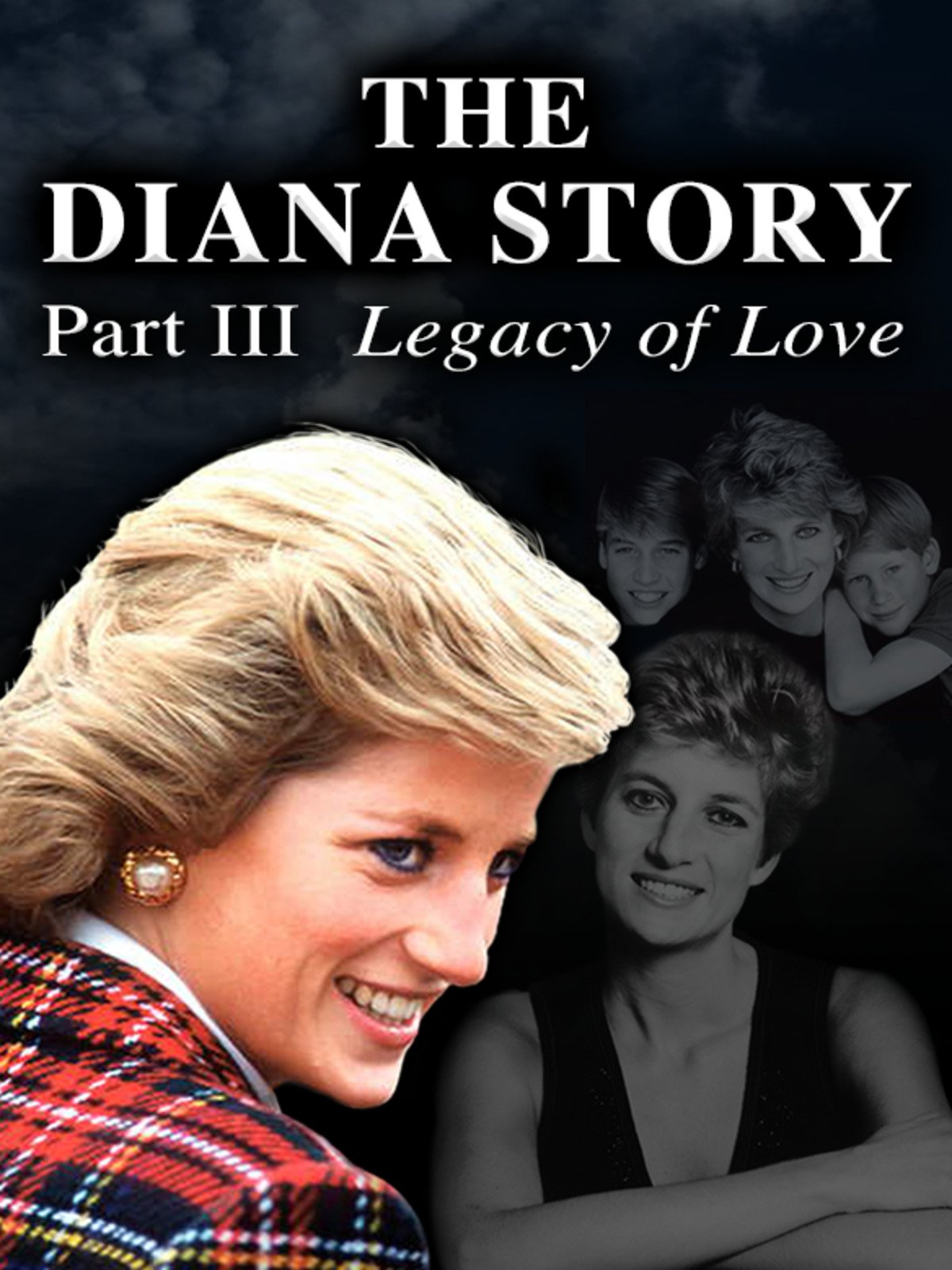 The Diana Story: Part III: Legacy of Love