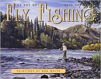 Art of Fly Fishing 2016 Calendar 11x14