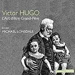 L'art d'être grand-père | Victor Hugo